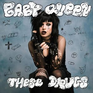 Baby Queen These Drugs MP3 DOWNLOAD