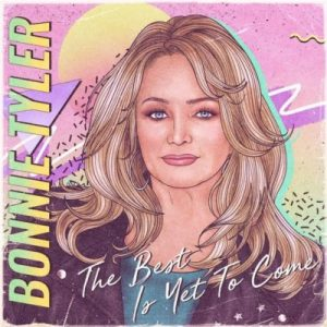 Bonnie Tyler The Best Is Yet to Come Zip Download