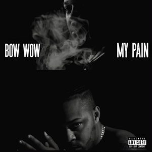 Bow Wow – My Pain
