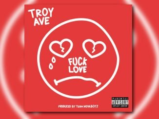 Troy Ave – Fuck Love