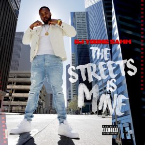 DJ Young Samm The Streets Is Mine E AlbumZip Download