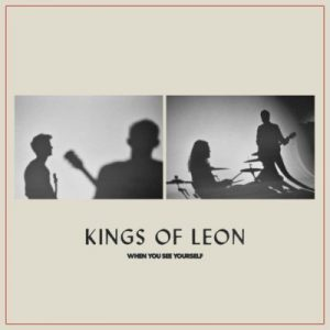 Kings of Leon When You See Yourself Album Zip Download