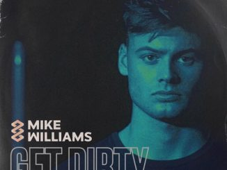 Mike Williams – Get Dirty