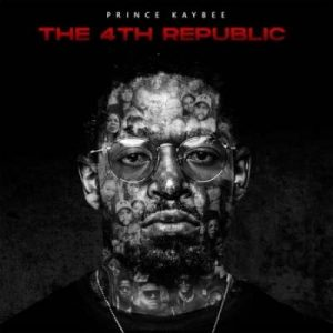 Prince Kaybee The 4th Republic Album Zip Download
