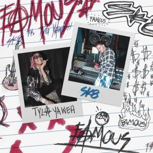 Sk8 – Famous Ft. Tyla Yahweh