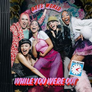 Boys World While You Were Out EP Album Zip Download