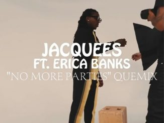 Jacquees feat. Erica Banks – No More Parties (Remix)