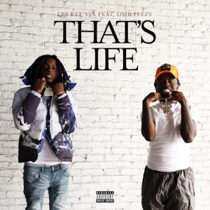 LBS Kee'vin & OMB Peezy – That's Life