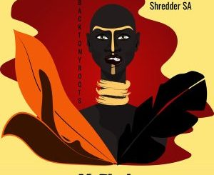 Shredder SA Back To My Roots EP Album Zip Download