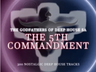 The Godfathers Of Deep House SA The 5Th Commandment Chapter 1 Album Zip Download