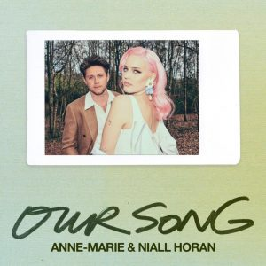 Anne-Marie & Niall Horan – Our Song