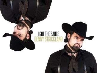 Denny Strickland – I Got The Sauce (feat. Juicy J)
