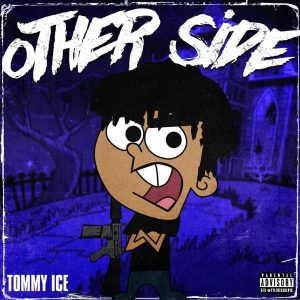 Tommy Ice – Other Side