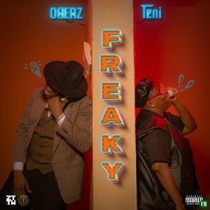 Oberz – Freaky Ft. Teni Mp3 Download