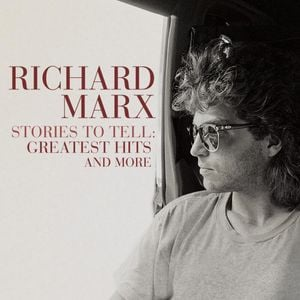 Richard Marx Stories To Tell: Greatest Hits and More Album Zip Download