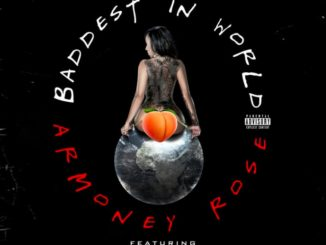 Armoney Rose – Baddest In The World (Remix) Ft. The Game