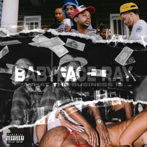 Babyface Ray What The Business Is Mp3 Download
