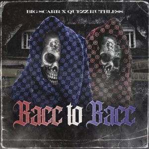 Big Scarr Ft. Quezz Ruthles Bacc to Bacc Mp3 Download