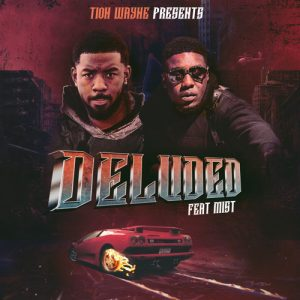 Tion Wayne Deluded (feat. MIST) Mp3 Download
