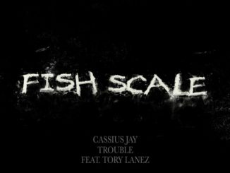 Cassius Jay Fish Scale Ft. Tory Lanez & Trouble Mp3 Download