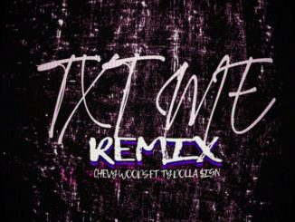 Chevy Woods Ft. Ty Dolla $ign TXT ME (Remix) Mp3 Download