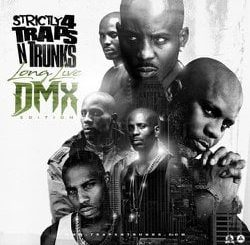 Various Artists Strictly 4 The Traps N Trunks (Long Live DMX Edition) Album Zip Download