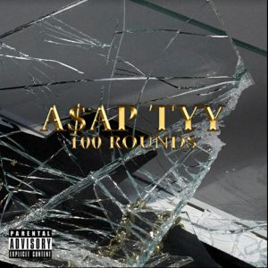 A$AP TyY – 100 Rounds
