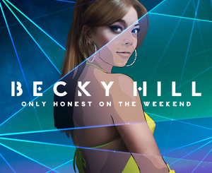 Becky Hill Only Honest on the Weekend Album Zip Download