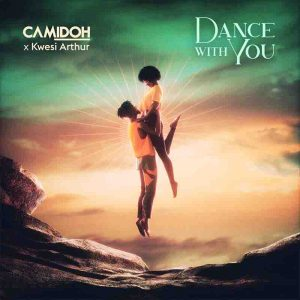 Camidoh Dance With You Mp3 Download