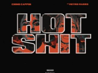 Chino Cappin Hot Sh*t Mp3 Download Chino Cappin has dropped a new song titled Chino Cappin Hot Sh*t Ft. Metro Marrs Audio Music Mp3 Download, and you can download it below Stream And Free Download Track Music Chino Cappin – Hot Sh*t Ft. Metro Marrs
