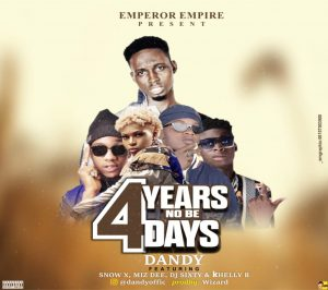 Dandy 4years no be 4days Mp3 Download