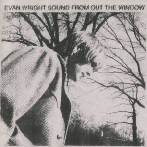 Evan Wright Sound From Out The Window Zip Download