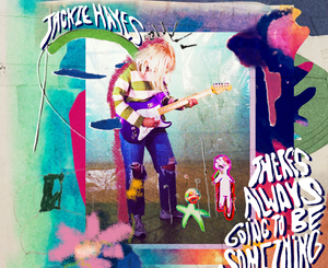 Jackie Hayes There's Always Going to be Something Album Zip Download