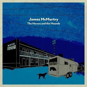 James McMurtry The Horses & The Hounds Album Zip Download