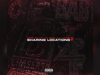 Meek Mill Sharing Locations MP3 MUSIC DOWNLOAD