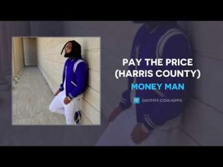 Money Man Pay The Price (Harris County) MP3 MUSIC DOWNLOAD