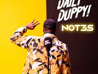Not3s Daily Duppy Mp3 Free Download