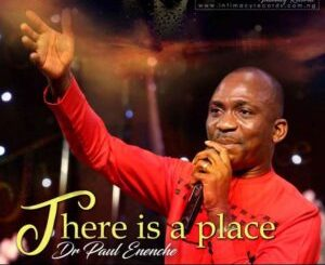 Paul Enenche There Is A Place Mp3 Download