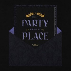 Aitch Party Round My Place Mp3 Download Audio 320kbps Music