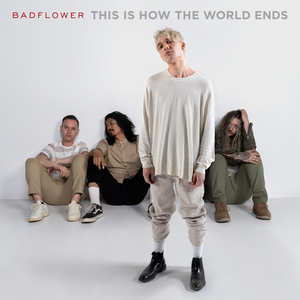 Badflower This Is How the World Ends Album Zip File Mp3 Download