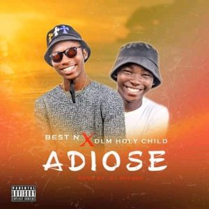 Best N x DLM Holy Child Adiose Mp3 Download