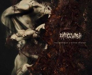 Dying Wish Fragemtns of a Bitter Memory Album Zip File Mp3 Download