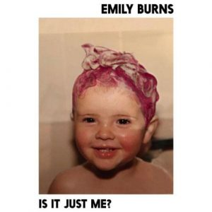 Emily Burns Is It Just Me Mp3 Download Audio 320kbps Music