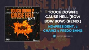 Hd4president, 2 Chainz & Fredo Bang Touch Down 2 Cause Hell (Bow Bow Bow) (Remix) MP3