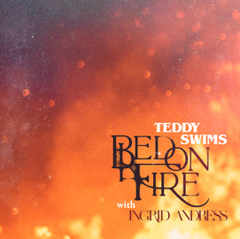 Mp3 Teddy Swims Bed on Fire (Remix) ft. Ingrid Andress Download