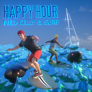 NED KELLY & SURF HAPPY HOUR Mp3 Download Audio 320kbps Music