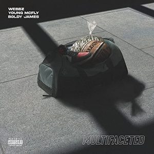 Webbz, Young McFly & Boldy James Multifaceted MP3