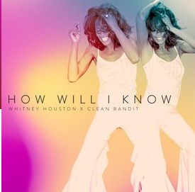 Whitney Houston & Clean Bandit How Will I Know Mp3 Download Audio 320kbps Music