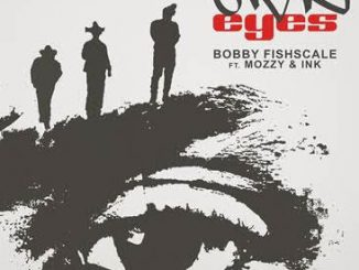 Bobby Fishscale, Ink & Mozzy Own Eyes Mp3 Download