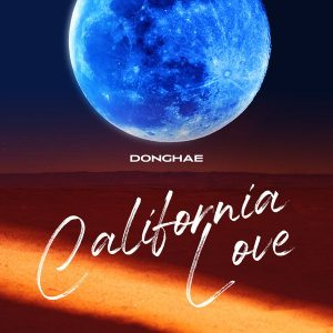 DONGHAE 동해 California Love Mp3 Download